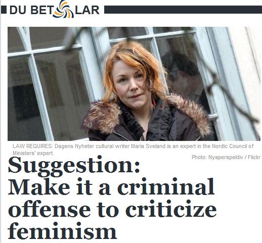 make criticism of feminism a hate crime 25.3.2013