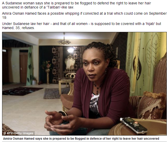 SUDANESE WOMAN RISKS FLOGGING TO REMAIN UNVEILED 8.9.2013