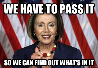 pelosi pass it to see what's in it.